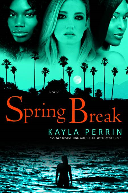 Spring Break By: Kayla Perrin