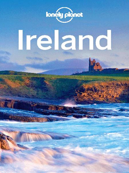 Lonely Planet Ireland By: Catherine Le Nevez,Etain O'Carroll,Fionn Davenport,Lonely Planet,Neil Wilson,Ryan Ver Berkmoes