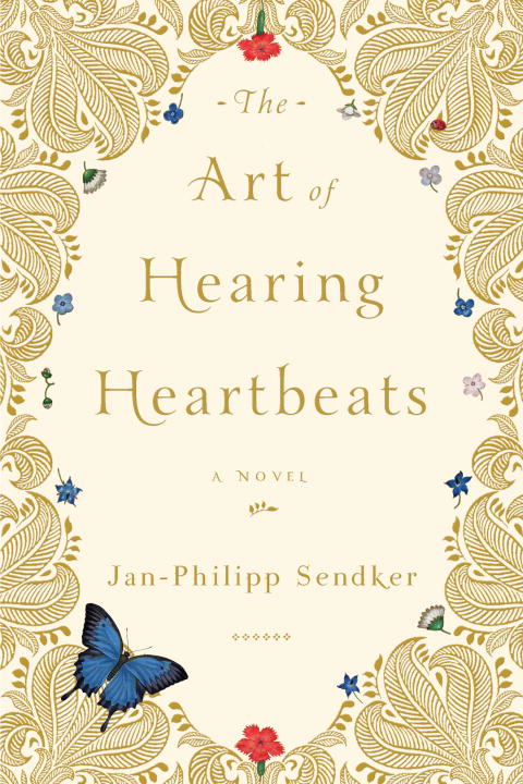 The Art of Hearing Heartbeats By: Jan-Philipp Sendker