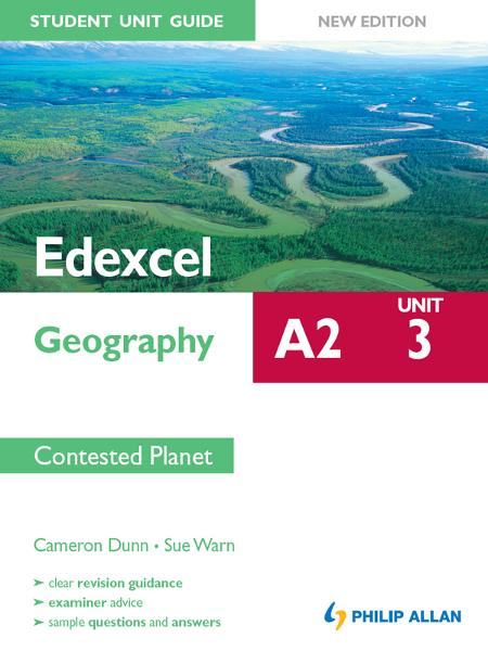 Edexcel A2 Geography Student Unit Guide (New Edition): Unit 3 Contested Planet