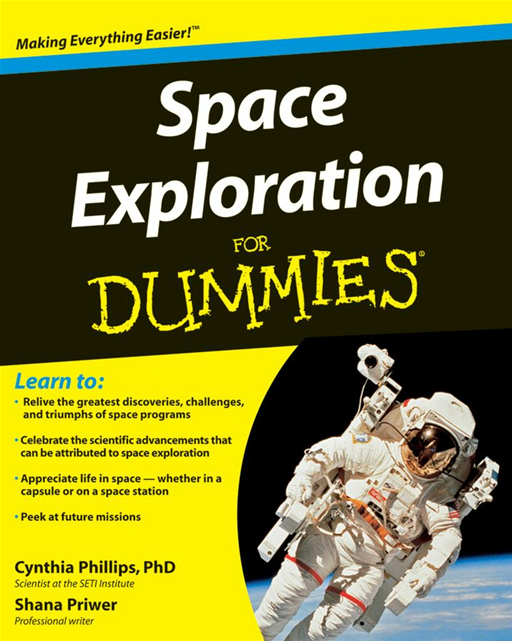 Space Exploration For Dummies By: Cynthia Phillips PhD,Shana Priwer