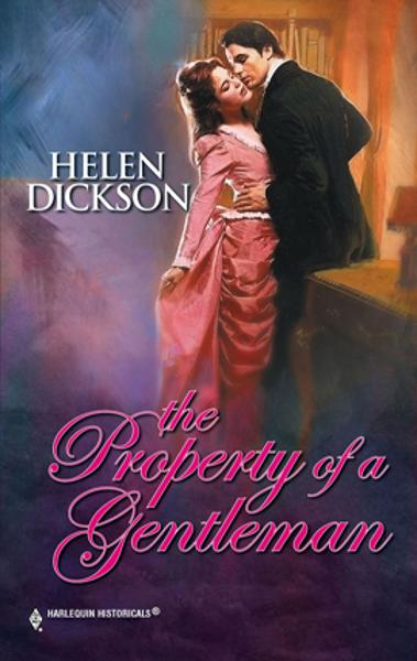 The Property of a Gentleman By: Helen Dickson