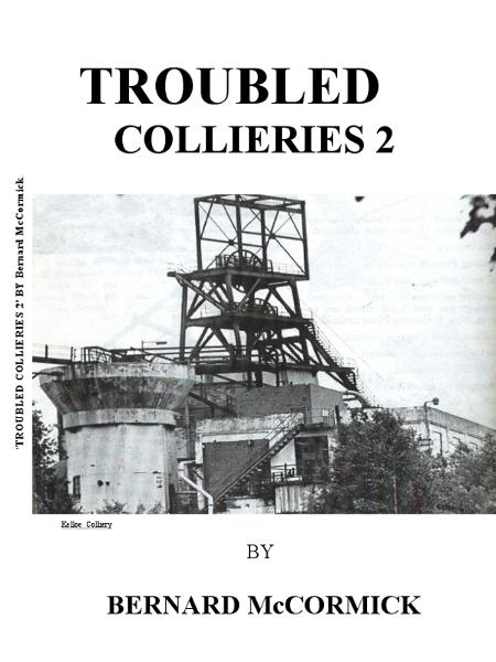 TROUBLED COLLIERIES By: Bernard McCormick