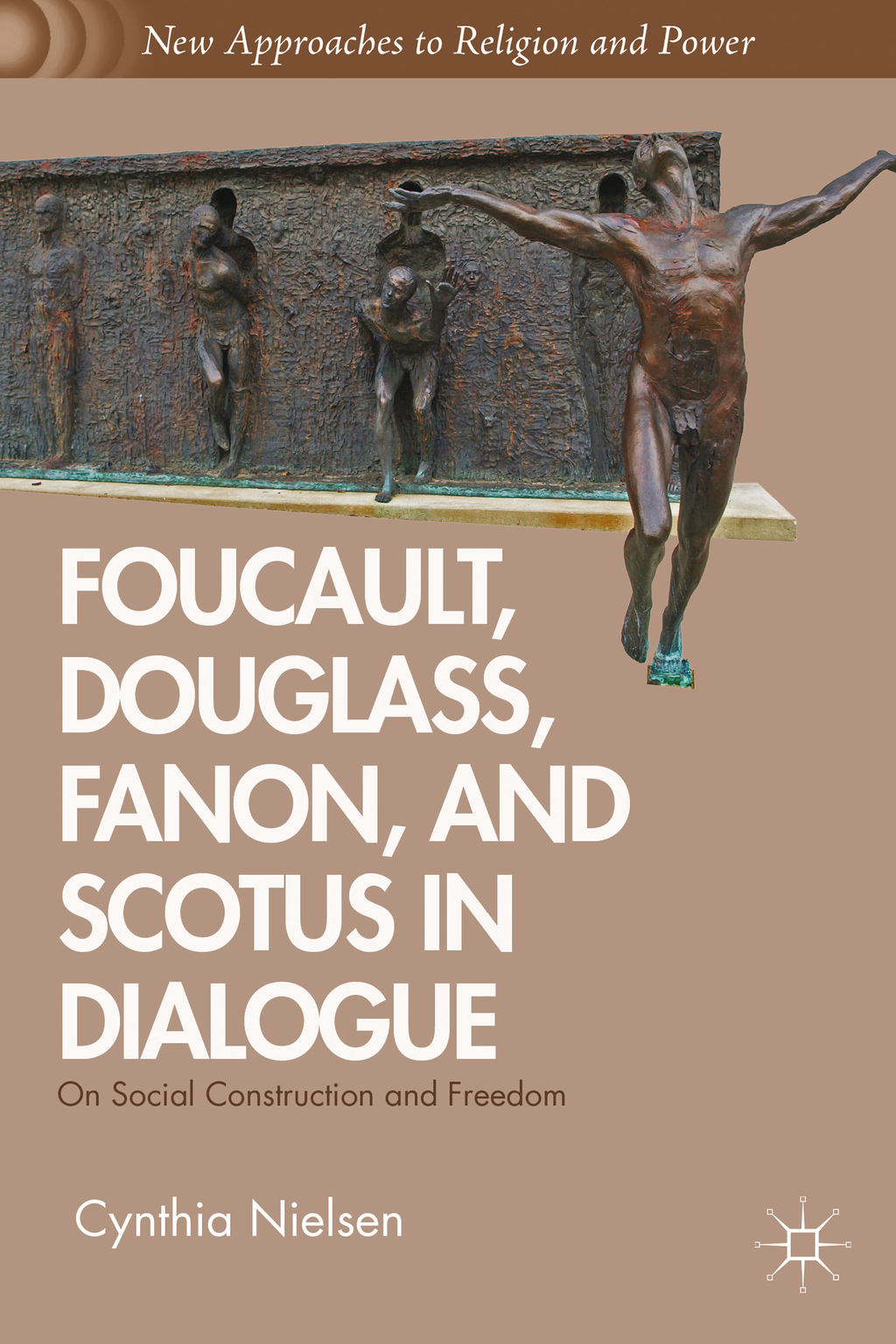 Foucault,  Douglass,  Fanon,  and Scotus in Dialogue On Social Construction and Freedom