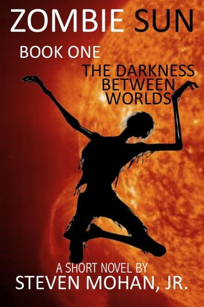 Zombie Sun: The Darkness Between Worlds