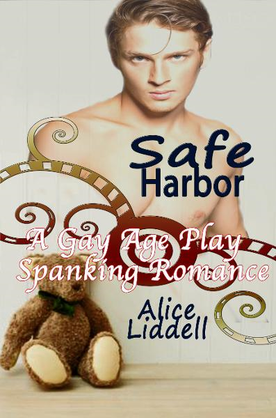 Safe Harbor: A Gay Age Play Spanking Romance