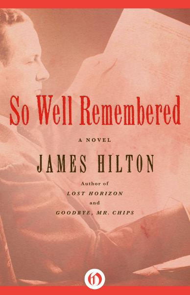 So Well Remembered: A Novel By: James Hilton