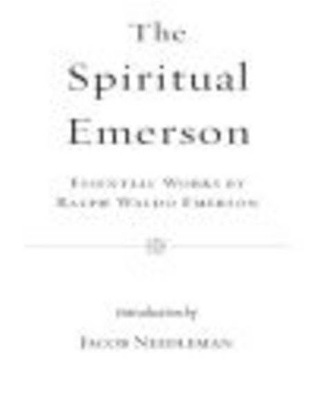 The Spiritual Emerson: Essential Works by Ralph Waldo Emerson