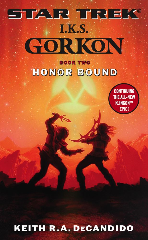 Star Trek: The Next Generation: I.K.S. Gorkon: Honor Bound By: Keith R. A. DeCandido