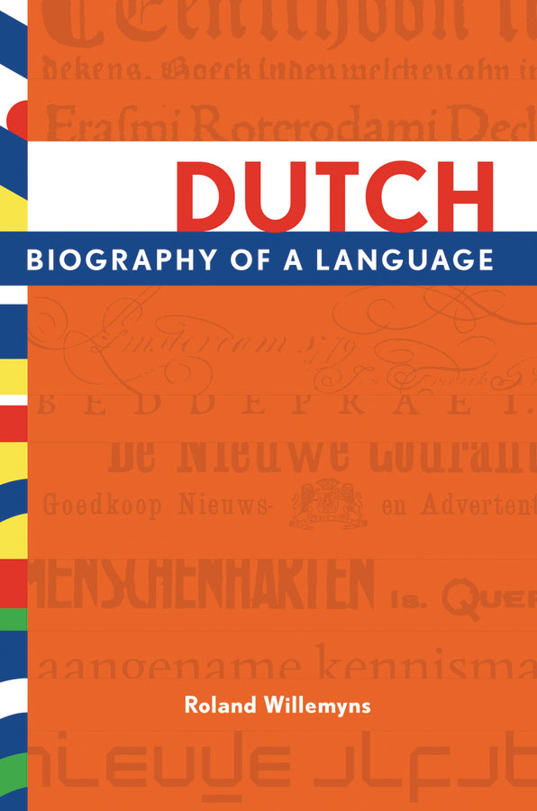 Dutch: Biography of a Language