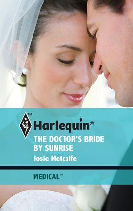 The Doctor's Bride by Sunrise By: Josie Metcalfe