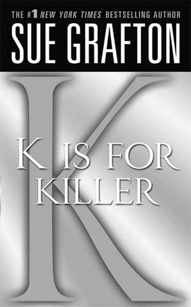 """K"" is for Killer By: Sue Grafton"