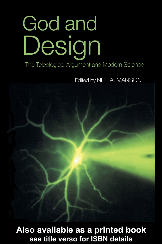 God and Design The Teleological Argument and Modern Science