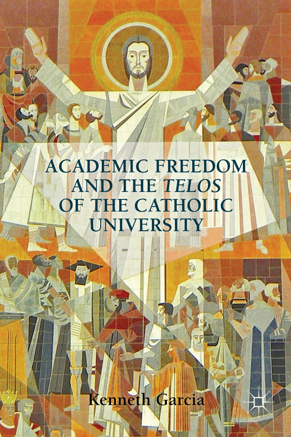 Academic Freedom and the Telos of the Catholic University