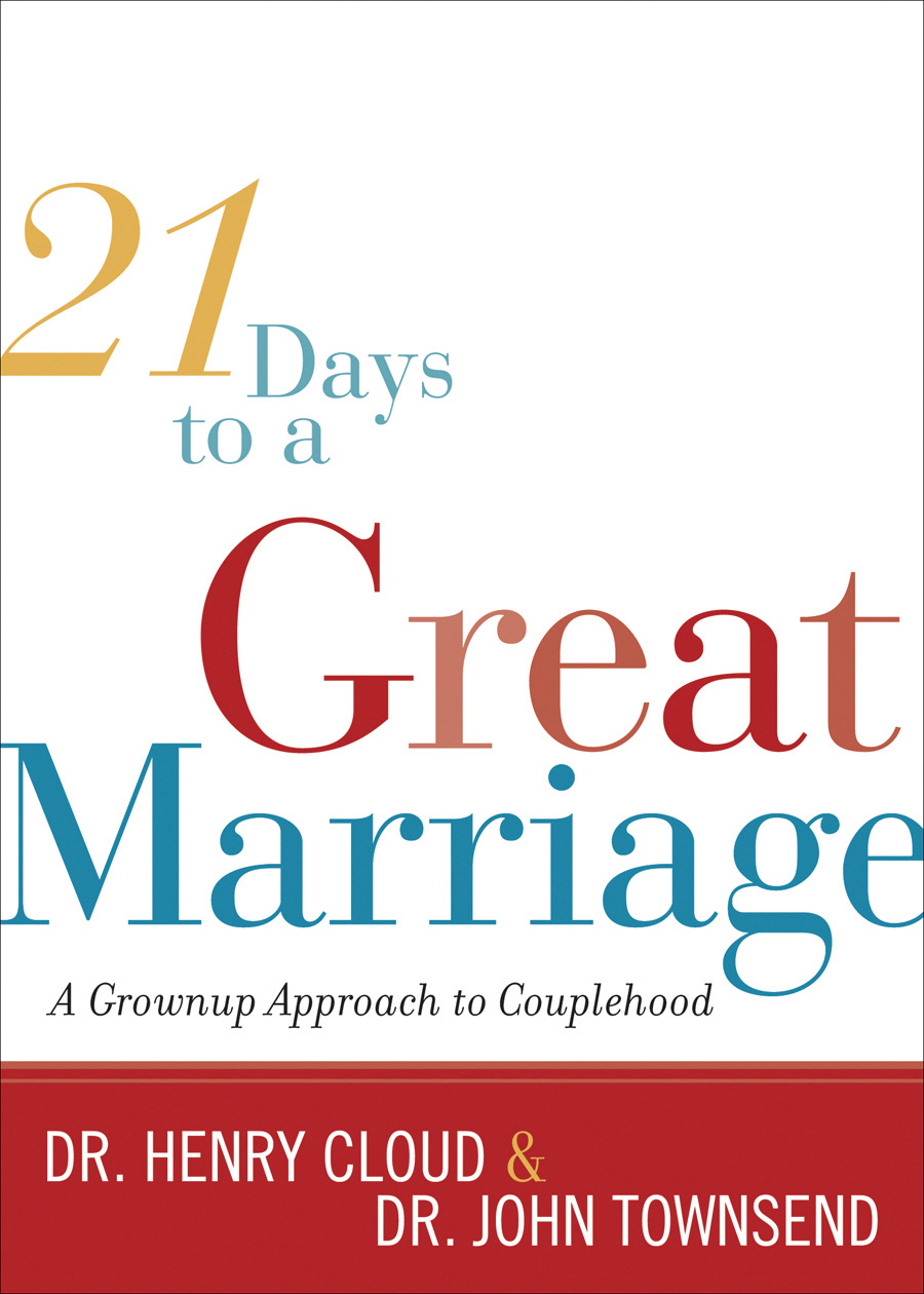 21 Days to a Great Marriage By: Henry Cloud
