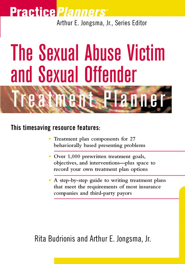 The Sexual Abuse Victim and Sexual Offender Treatment Planner