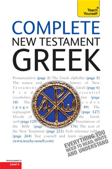 Complete New Testament Greek: Teach Yourself