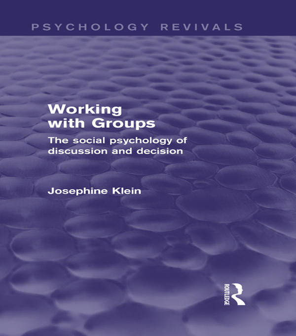 Working with Groups (Psychology Revivals) The Social Psychology of Discussion and Decision