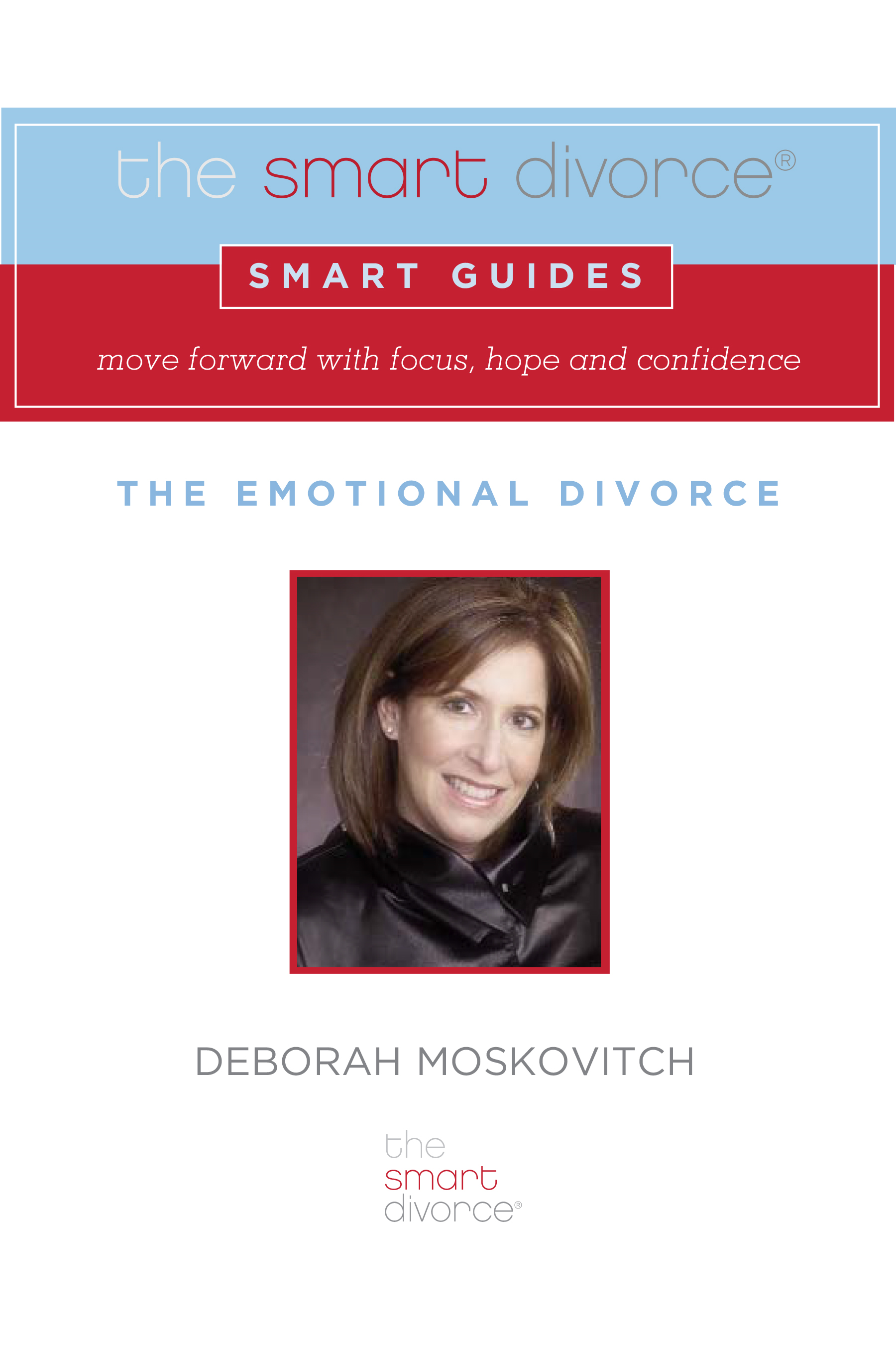 The Smart Divorce Smart Guide: The Emotional Divorce