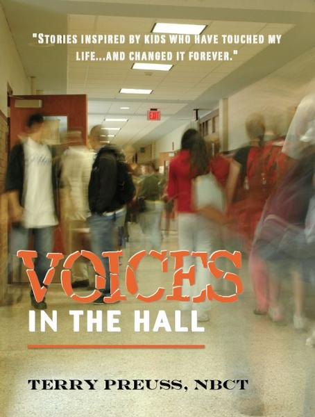 Voices in the Hall By: Terry Preuss