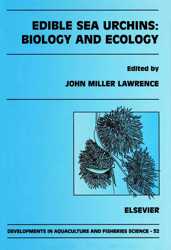 Edible Sea Urchins: Biology and Ecology Biology and Ecology