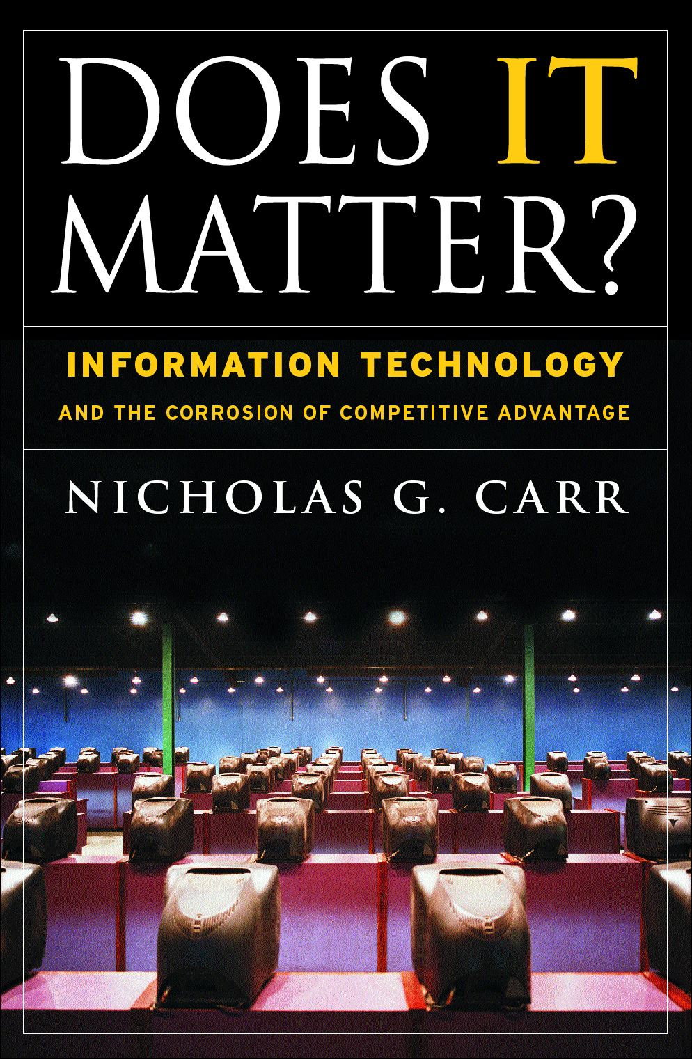 Does It Matter? By: Nicholas G. Carr