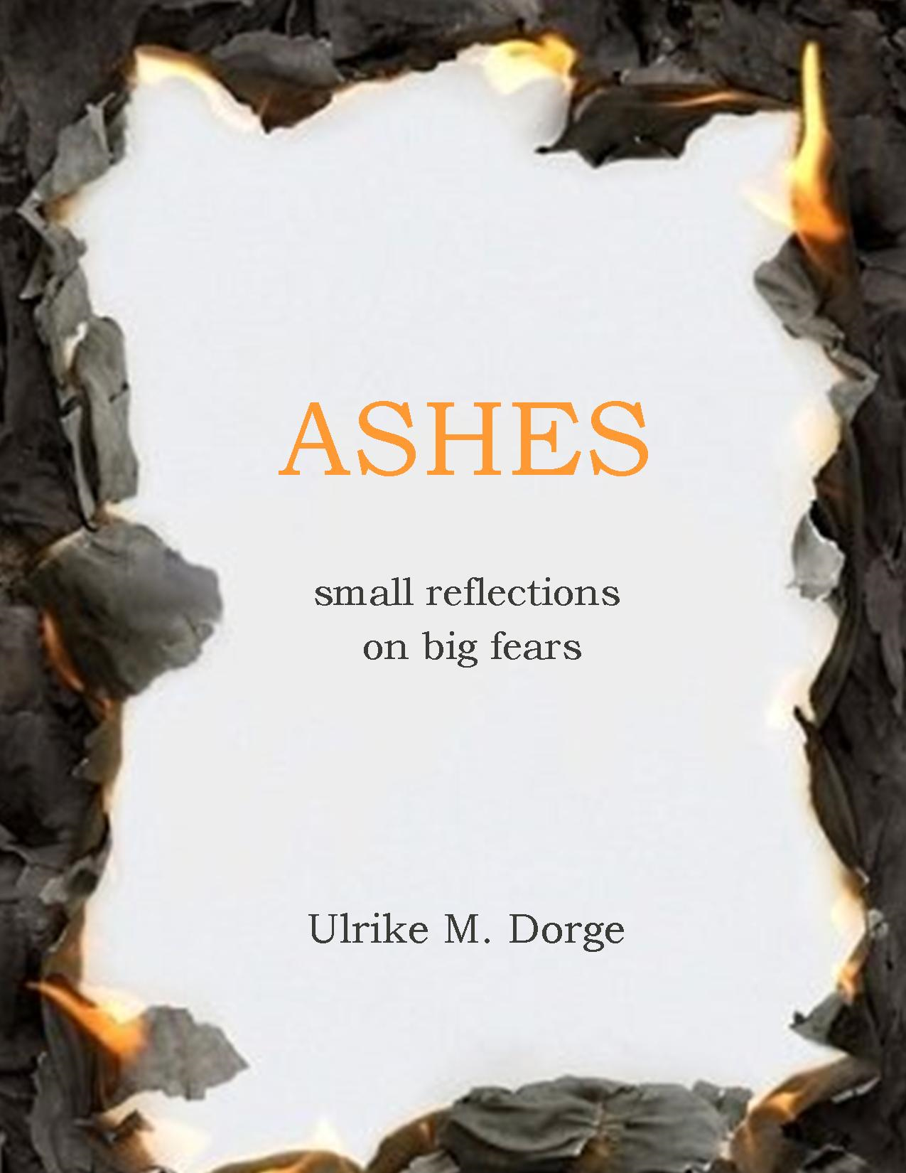 Ashes By: Ulrike M. Dorge