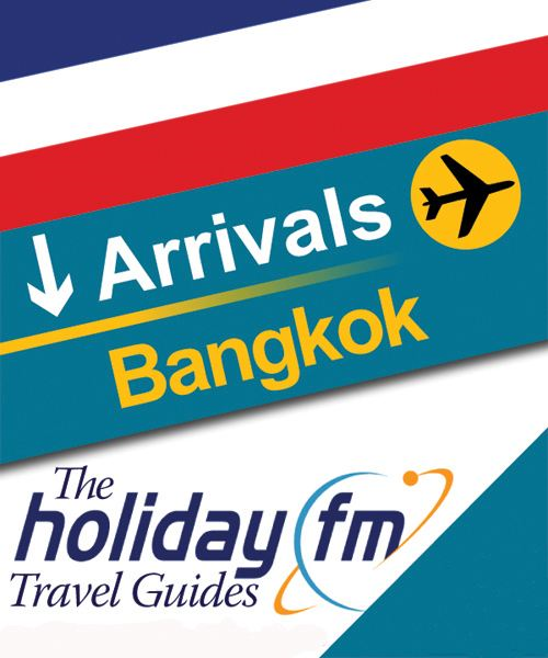 The Holiday FM Guide to Bangkok