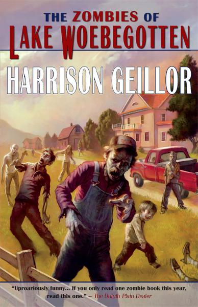 The Zombies of Lake Woebegotten By: Harrison Geillor