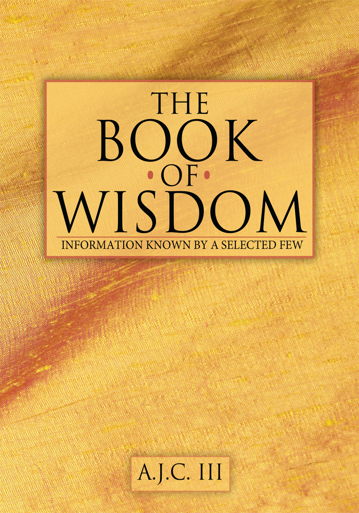 The Book of Wisdom By: A.J.C. III
