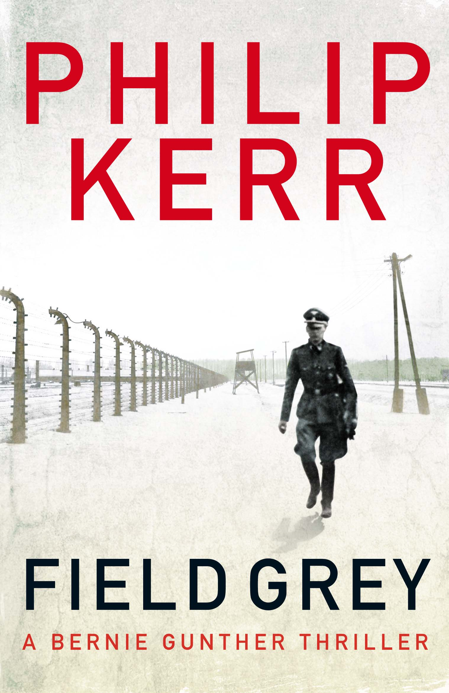 Field Grey: A Bernie Gunther Novel A Bernie Gunther Novel