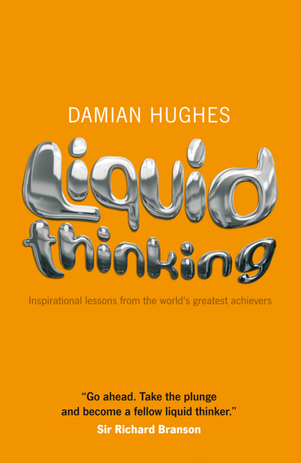 Liquid Thinking By: Damian Hughes