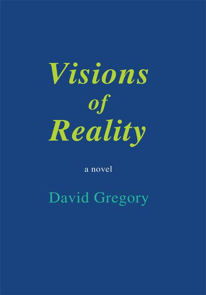 Visions of Reality By: David Gregory