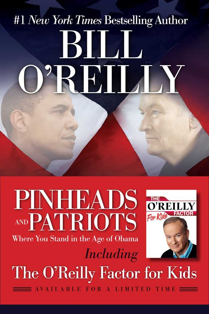 Pinheads and Patriots By: Bill O'Reilly