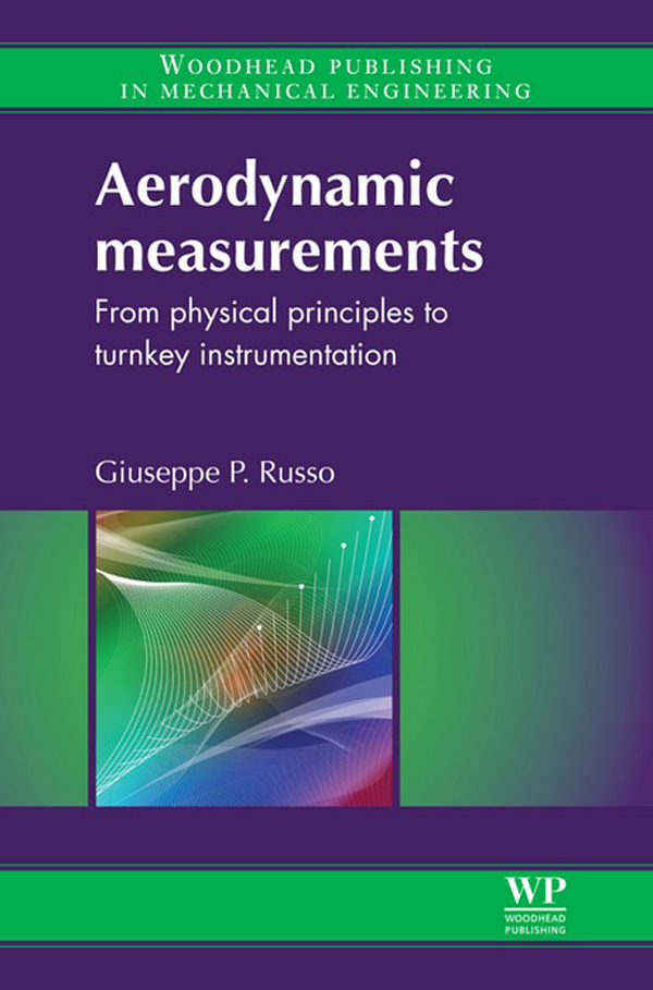 Aerodynamic Measurements From Physical Principles To Turnkey Instrumentation