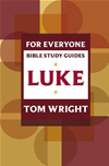 Luke For Everyone: Bible Study Guide: