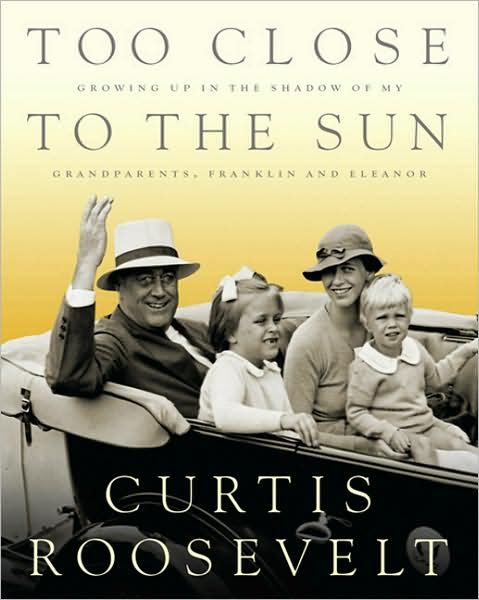 download Too Close to the Sun: Growing Up in the Shadow of my Grandparents, Franklin and Eleanor book