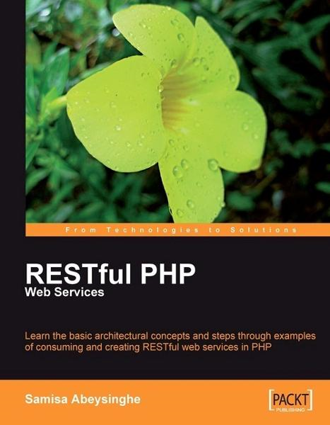 RESTful PHP Web Services By: Samisa Abeysinghe