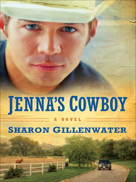 Jenna's Cowboy: A Novel By: Sharon Gillenwater