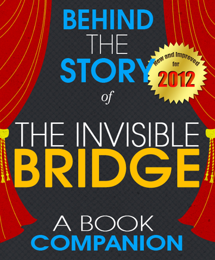 The Invisible Bridge: Behind the Story By: Sarah Reagan
