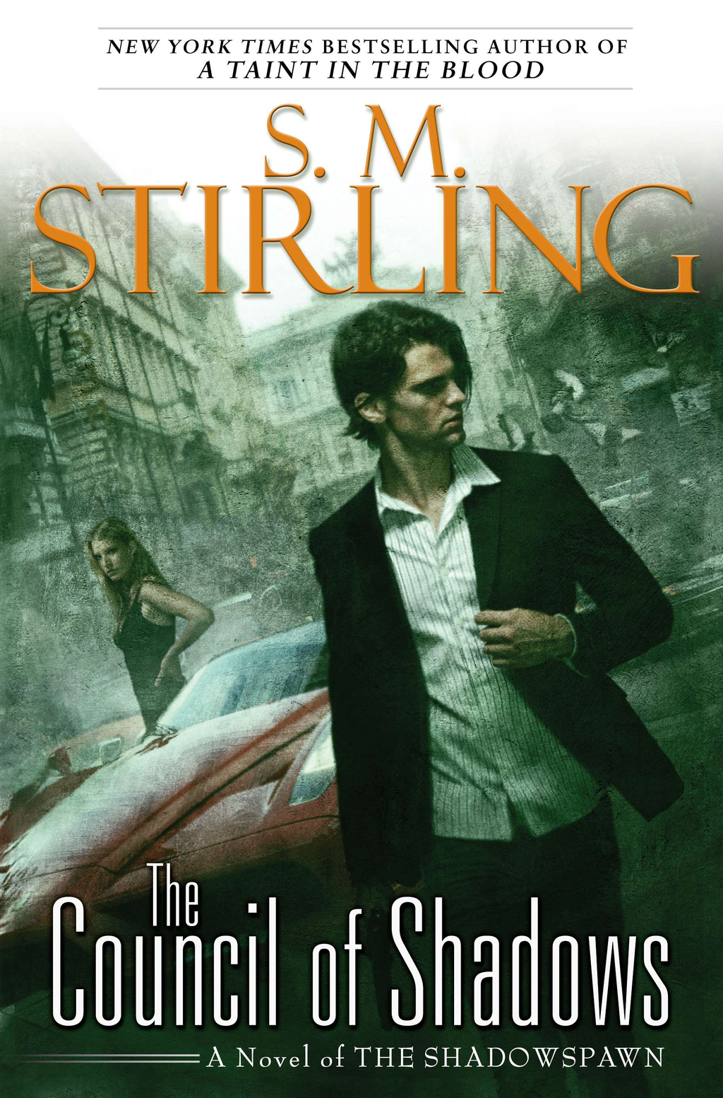 The Council of Shadows: A Novel of the Shadowspawn By: S. M. Stirling