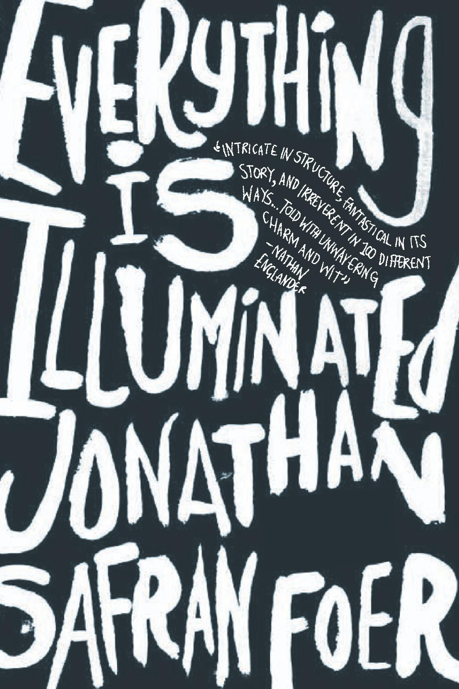 Everything Is Illuminated By: Jonathan Safran Foer