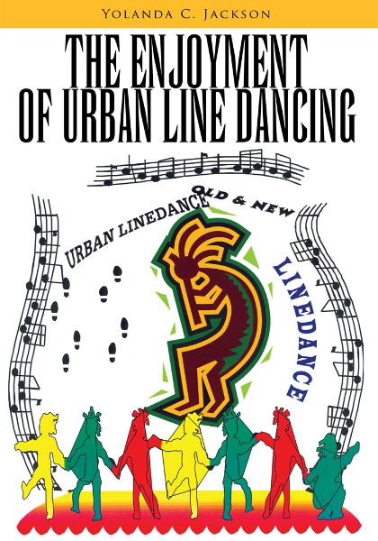 The Enjoyment of Urban Line Dancing By: Yolanda C. Jackson