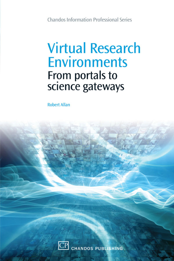 Virtual Research Environments From Portals to Science Gateways