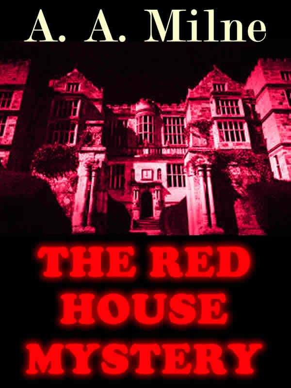 THE RED HOUSE MYSTERY: A Classic Mystery Novel