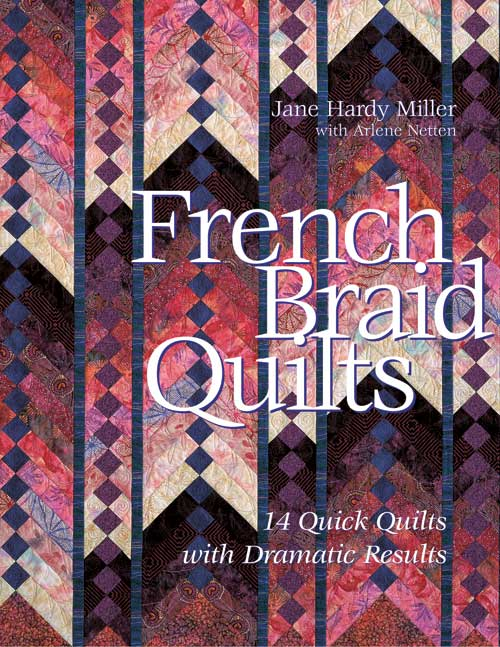 French Braid Quilts By: Jane Hardy Miller