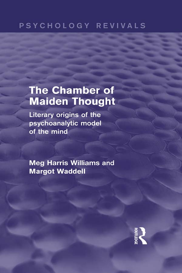 The Chamber of Maiden Thought Literary Origins of the Psychoanalytic Model of the Mind