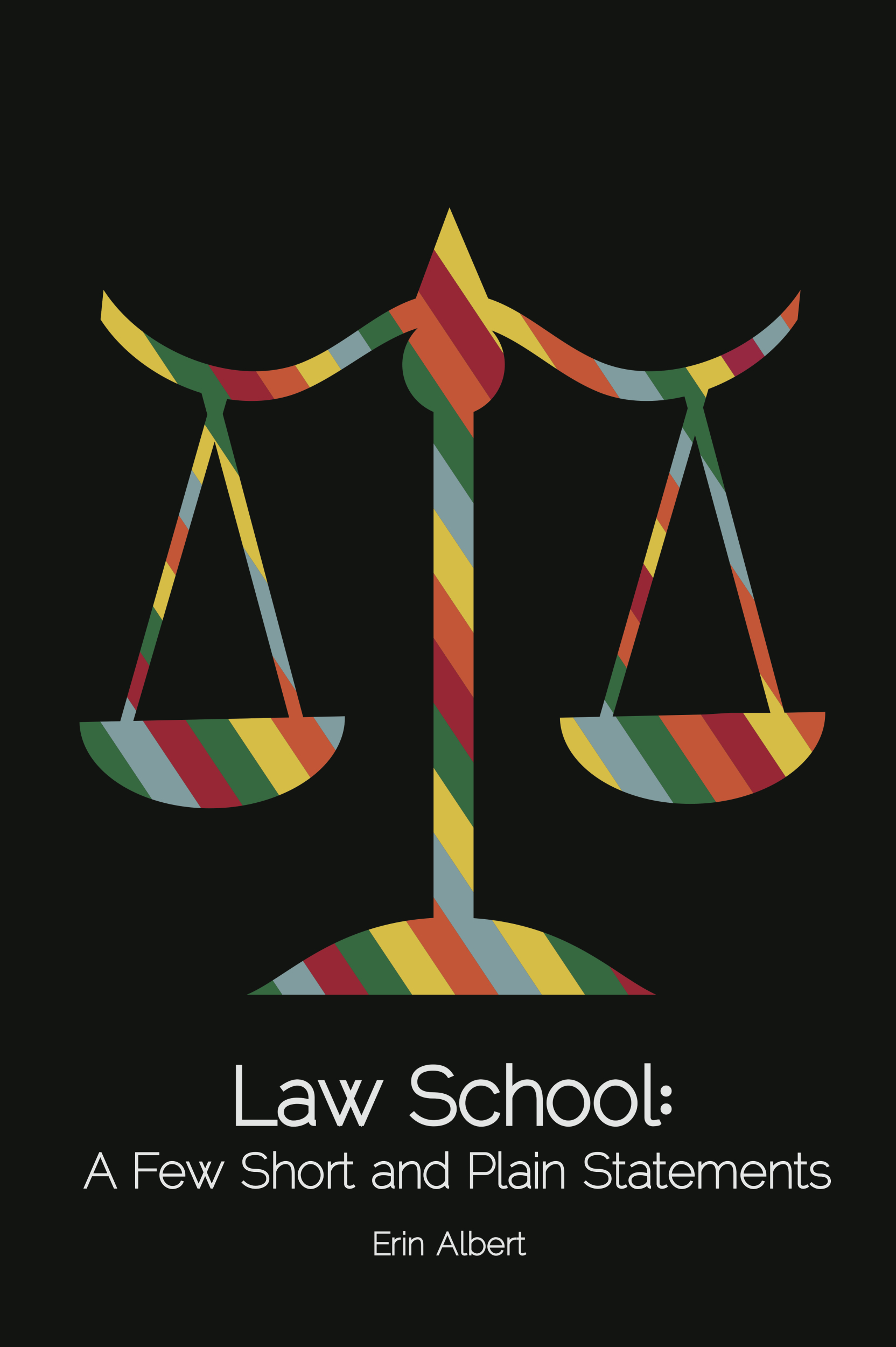 Law School: A Few Short and Plain Statements By: Erin Albert