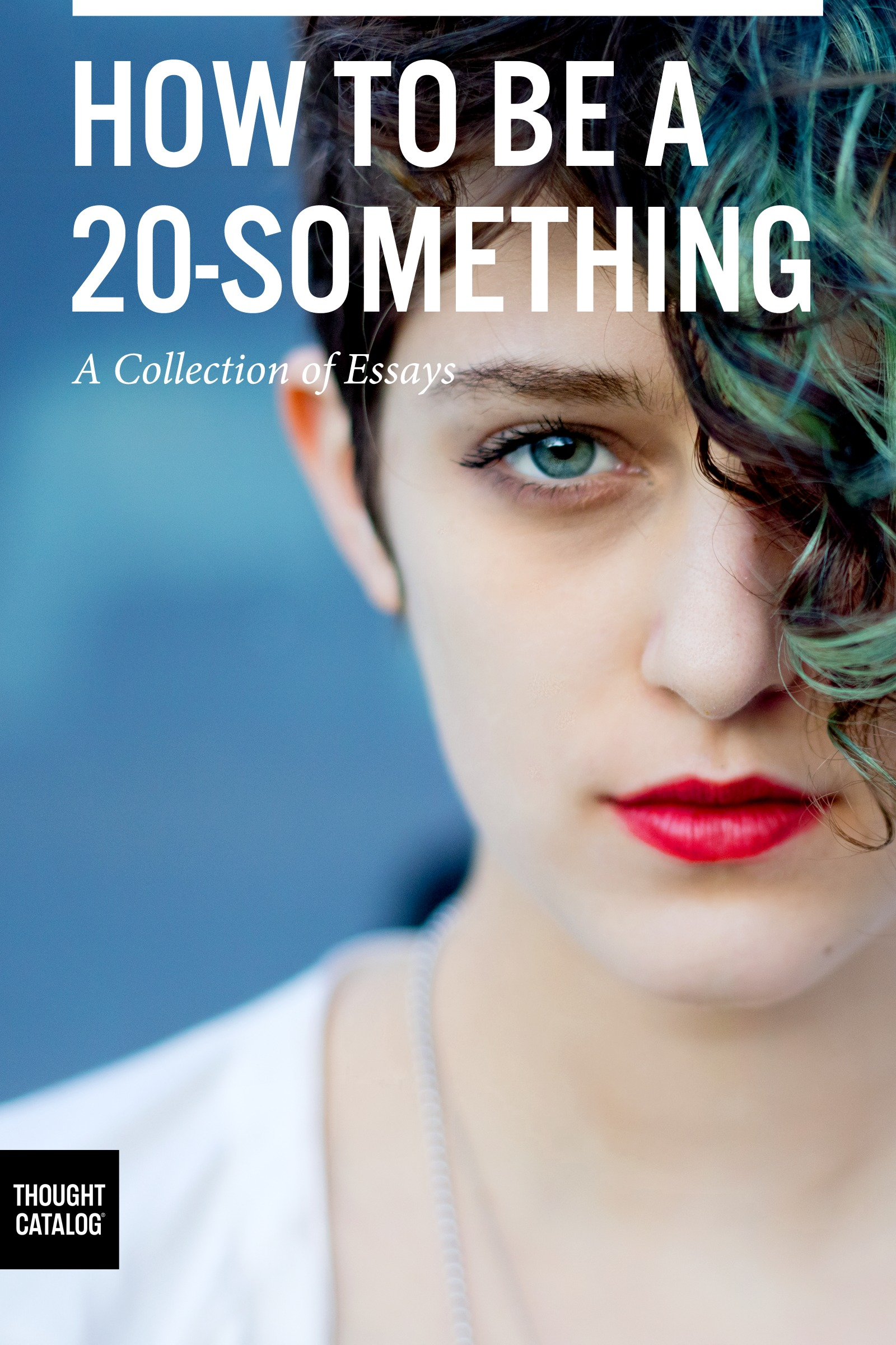 How To Be A 20-Something By: Brandon Scott Gorrell|| Stephanie Georgopulos