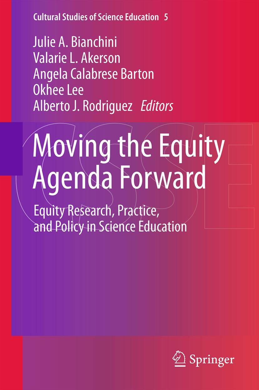 Angela Calabrese Barton, Julie A. Bianchini, Okhee Lee, Valarie L. Akerson  Alberto J. Rodriguez - Moving the Equity Agenda Forward